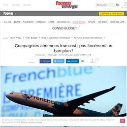 Compagnies aériennes low-cost : pas forcément un bon plan !