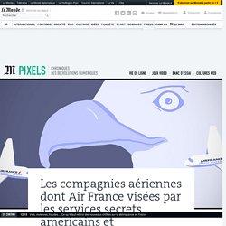 Les compagnies aériennes dont Air France visées par les services secrets américains et britanniques