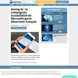 Seeing AI : le compagnon accessibilité de Microsoft parle désormais français