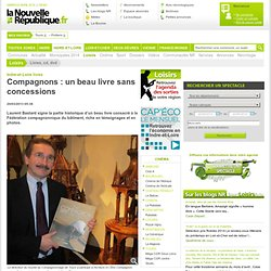 Compagnons : un beau livre sans concessions - 20/03/2013