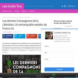 Les derniers Compagnons de la Libération. Un remarquable webdoc de France 24