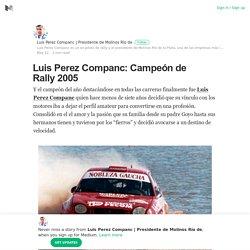 Luis Perez Companc: Campeón de Rally 2005 – Luis Perez Companc