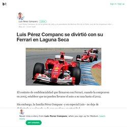 Luis Pérez Companc se divirtió con su Ferrari en Laguna Seca