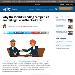 Why the world's leading companies are failing the authenticity test - Agility PR Solutions