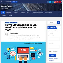 How SEO Companies In UK, Bradford Could Get You On Top