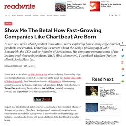 Show Me The Beta! How Fast-Growing Companies Like Chartbeat Are Born