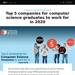 Top 5 companies for computer science graduates to work for in 2020