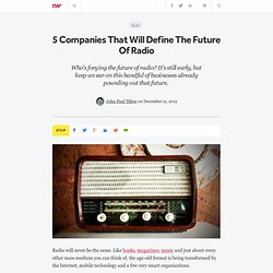 5 Companies That Will Define The Future Of Radio