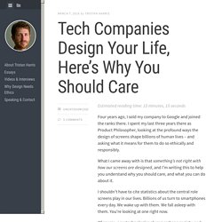 Tech Companies Design Your Life, Here's Why You Should Care
