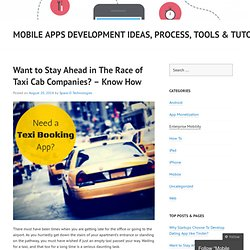 Want to Stay Ahead in The Race of Taxi Cab Companies? – Know How