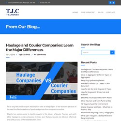 Haulage and Courier Companies: Learn the Major Differences
