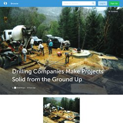 Drilling Companies Make Projects Solid from the Ground Up