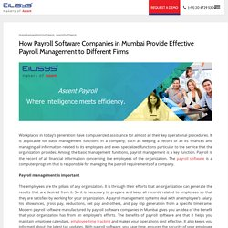 How Payroll Software Companies in Mumbai Provide Effective Payroll Management to Different Firms – EiLiSYS