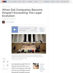 When Did Companies Become People? Excavating The Legal Evolution