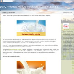 Dairy Companies in India Flourishing the Products You Should Add to Your Routine