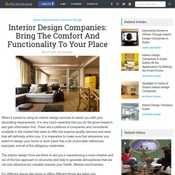 Interior Design Companies: Bring The Comfort And Functionality To Your Place