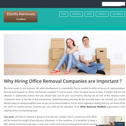 Why Hiring Office Removal Companies are Important ? – Home and Office Removals in Sheffield and Lincoln – Elliott's Removal