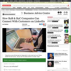 How B2B & B2C Companies Can Connect With Customers on LinkedIn