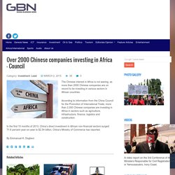 Over 2000 Chinese companies investing in Africa - Council - Ghana Business News