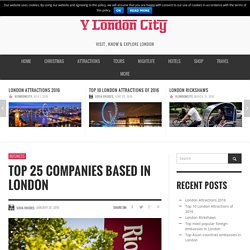 Top 25 Companies Based in London - VLondonCity.co.uk