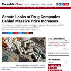 Senate Looks at Drug Companies Behind Massive Price Increases