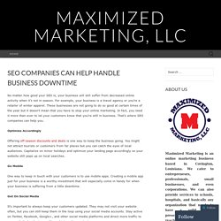 SEO COMPANIES CAN HELP HANDLE BUSINESS DOWNTIME
