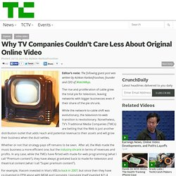Why TV Companies Couldn't Care Less About Original Online Video