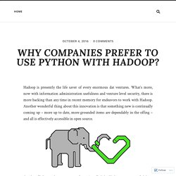 Why Companies Prefer to Use Python with Hadoop?