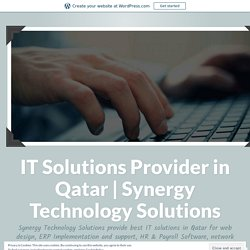Why Companies Need The Best IT Service Providers In Qatar? – IT Solutions Provider in Qatar