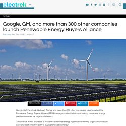 Google, GM, and more than 300 other companies launch Renewable Energy Buyers Alliance