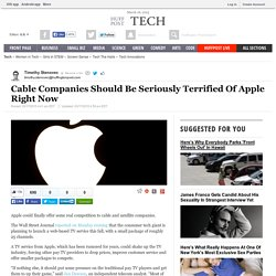 Cable Companies Should Be Seriously Terrified Of Apple Right Now