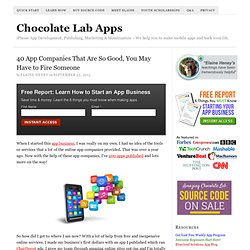 40 App Companies That Are So Good, You May Have to Fire Someone
