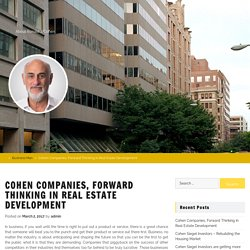Cohen Companies, Forward Thinking In Real Estate Development