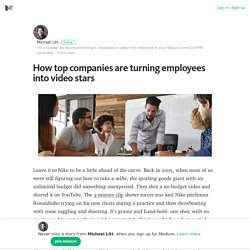 How top companies are turning employees into video stars