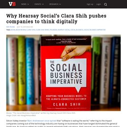 Why Hearsay Social's Clara Shih pushes companies to think digitally