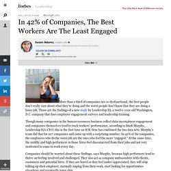 In 42% of Companies, The Best Workers Are The Least Engaged