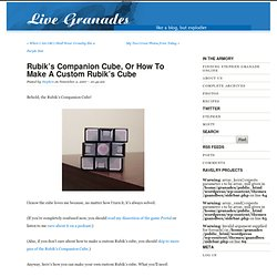 Rubik's Companion Cube, or How to Make a Custom Rubik's Cube | Live Granades