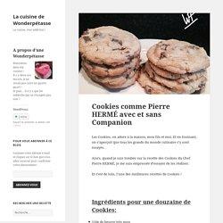 Cookies comme Pierre HERMÉ avec et sans Companion - La cuisine de Wonderpétasse