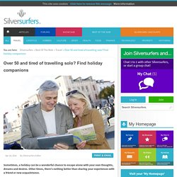 Finding Travel Companions for Over 50s - Silversurfers