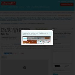 PSD to HTML company India Call @ 9990397664 Noida - Free Classifieds India - Top Classifieds 4 U