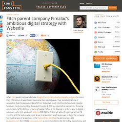 Fitch parent company Fimalac's ambitious digital strategy with Webedia