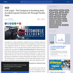 AJK Legal - The Company Is Assisting Auto Accident Injured Victims...