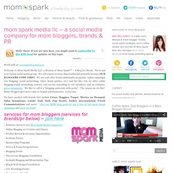 mom spark media llc – a social media company for mom bloggers, brands & PR