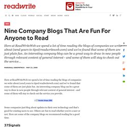 Nine Company Blogs That Are Fun For Anyone to Read - ReadWriteWe