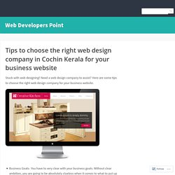 Tips to choose the right web design company in Cochin Kerala for your business website – Web Developers Point
