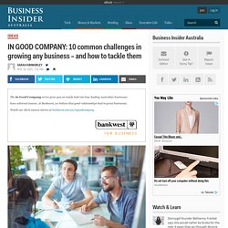 IN GOOD COMPANY: 10 common challenges in growing any business – and how to tackle them
