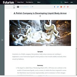 A Polish Company is Developing Liquid Body Armor - Futurism