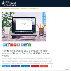 How to Find a Good SEO Company In Your Industry - The Content Factory