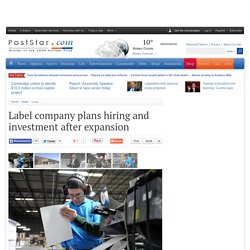 Label company plans hiring and investment after expansion