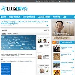 La Company page Linkedin, un mini site web pour votre Marque Employeur !